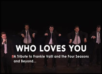 Who Loves You - A Tribute to Frankie Vallie and The Four Seasons